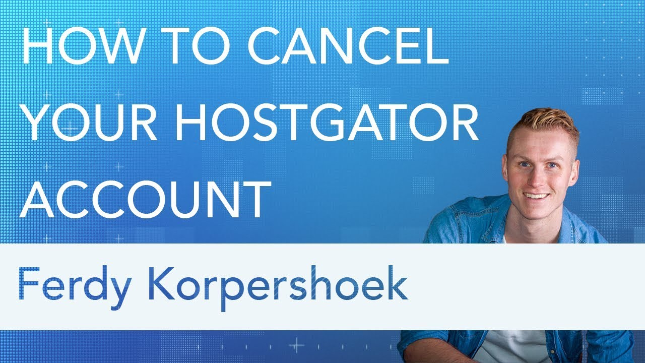 HOW TO CANCEL YOUR HOSTGATOR ACCOUNT