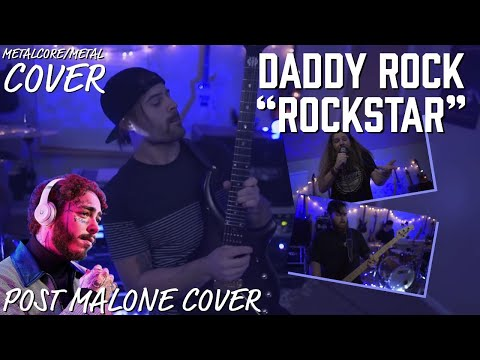 DADDY ROCK - Rockstar (Post Malone Cover) - METALCORE/METAL COVER