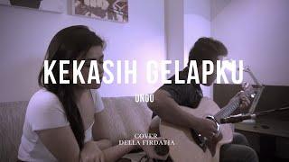 Kekasih Gelapku - Ungu Live Cover Della Firdatia
