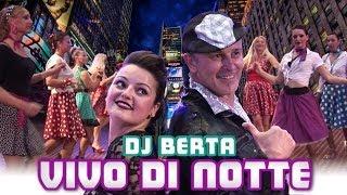 Balli di gruppo 2014 - VIVO DI NOTTE - DJ BERTA -  Rock n Roll - Nuovo tormentone estate 2014 2015