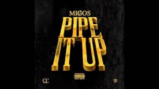 Repeat youtube video Migos - Pipe It Up Lyrics