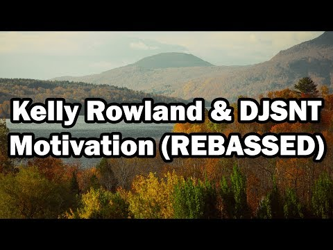 Kelly Rowland Ft. Lil Wayne, & DJSNT - Motivation (REBASSED)