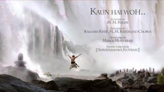 Kaun Hain Voh Full | Baahubali The Beginning | Kailash Kher & Mouni(Check the description)