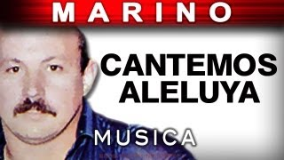 Marino - Cantemos Aleluya (musica)