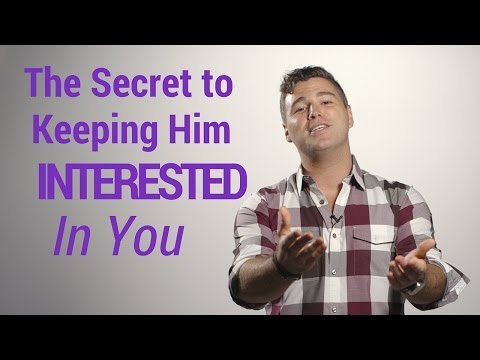 The Secret to Keeping a Man Interested in You
