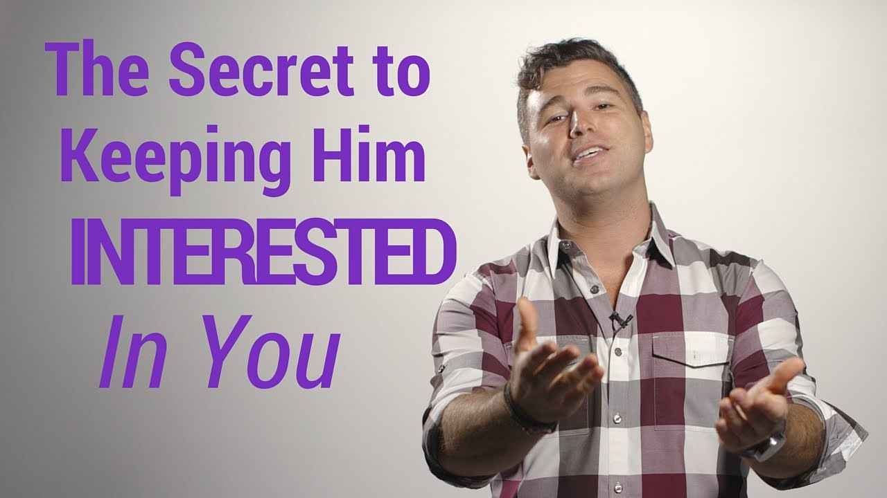 How to keep a man interested during dating