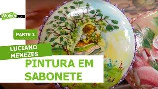 Pintura em sabonete – Luciano Menezes PT1
