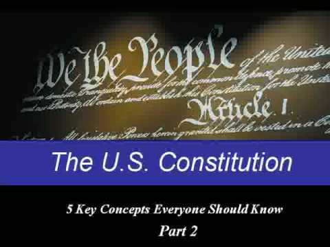 Understanding U.S. Constitution - 5 Key Concepts Everyone Should Know - (2 of 2)