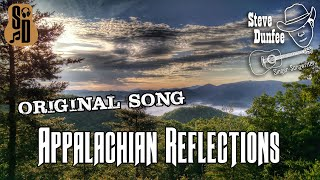 Appalachian Reflections - Original Song | by Steve Dunfee