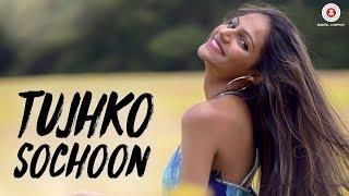 Tujhko Sochoon | Official | Ayaz Ismail | Vaibhav Sheth | Nipa Patel