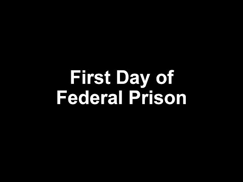 First Day of Federal Prison
