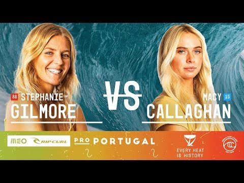 Stephanie Gilmore Vs. Macy Callaghan - Round Of 16, Heat 2 - MEO Rip Curl Pro Portugal W 2019