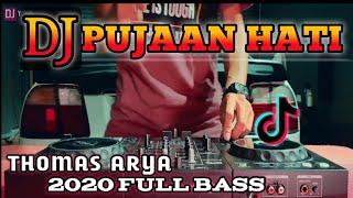 Gambar cover DJ PUJAAN HATI THOMAS ARYA TERBARU 2020 FULL BASS | VERSI SLOW TIK TOK