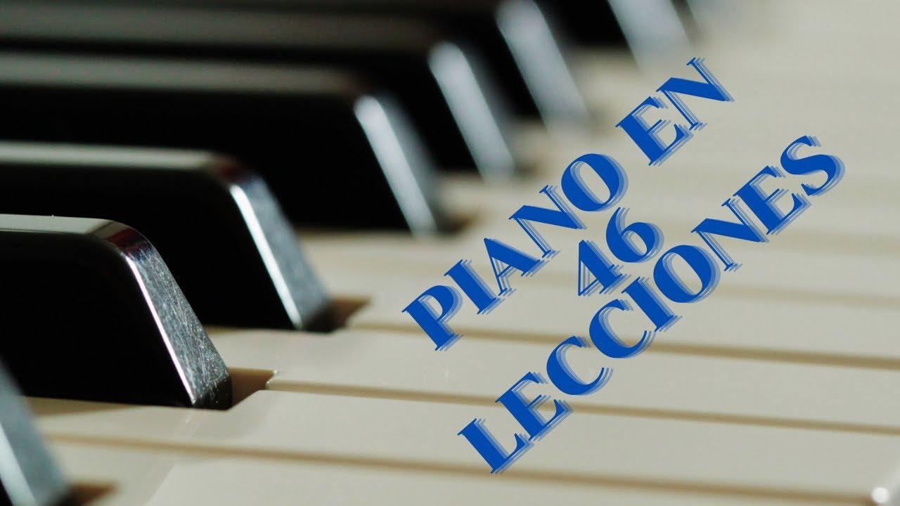 Tu primerísima lección de piano. Piano en 46 lecciones cortas, desde facilícimo al grado 4