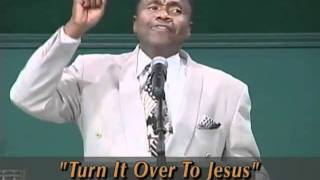 Turn It Over To Jesus Semon (Live Sermon) Rev Timothy Flemming