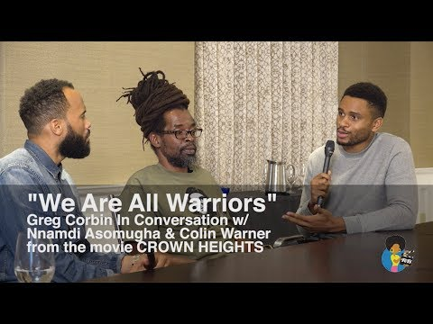 We Are All Warriors - The Crown Heights Interview