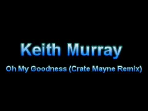 Keith Murray - Oh My Goodness (Crate Mayne Remix)