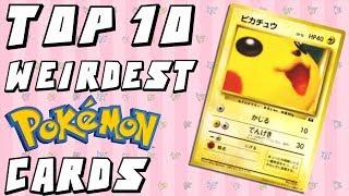 Top 10 WEIRDEST Pokemon Cards