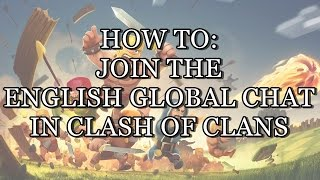 HOW TO Join english global chat in Clash of Clans [EASY + WORKING]