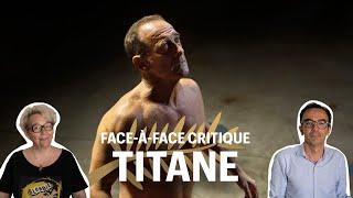 Titane : le face-à-face critique