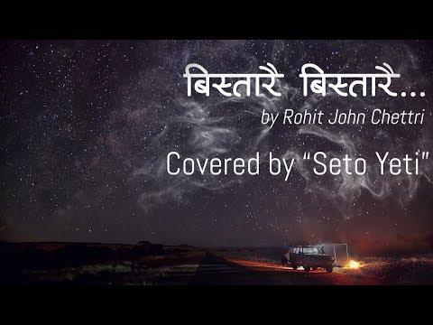 Rohit John Chettri : Bistarai Bistarai