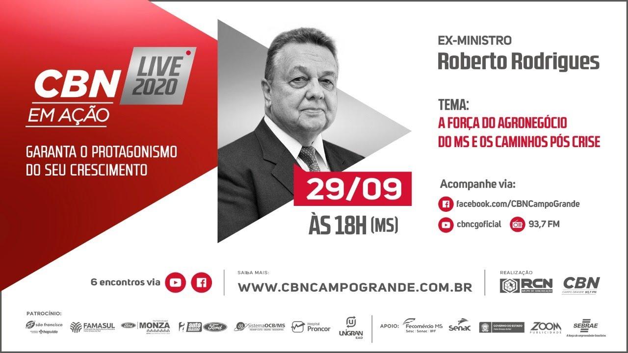 CBN em ação - garanta o Protagonismo do seu Crescimento com o ex-ministro Roberto Rodrigues