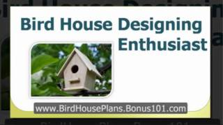 Bird House Plans - Blue Bird House Plans - Bird House Designs