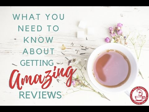 What You Need to Know About Getting Amazing Reviews