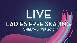 LIVE 🔴 | Ladies Free Skating | Chelyabinsk 2019