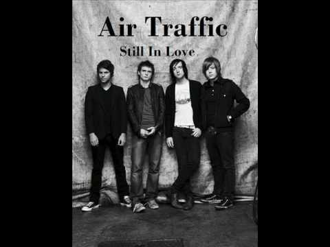 Air Traffic - Still In Love