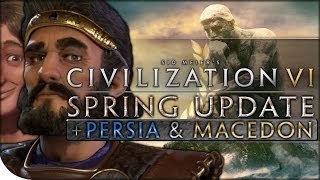 Spring Update! — Persia & Macedon, Alexander Scenario, + WARMONGERING CHANGES | Civilization VI