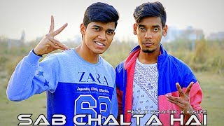 Sab Chalta Hai | Kaize ft. Pratiik X Sky | Music Video 2016