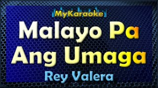 Malayo Pa Ang Umaga - Karaoke version in the style of Rey Valera