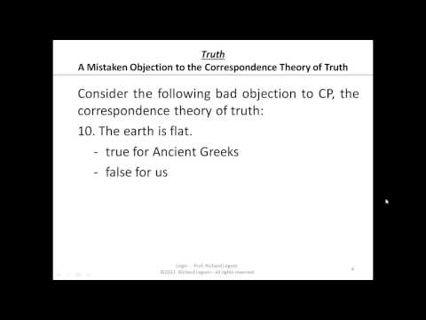 Logic 02-1-04 Truth Belief & Rationality - A Mistaken Objection to Correspondence Theory of Truth