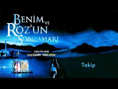 Ulaş Özdemir & Erdem Doğan - Takip [ Benim Ve Roz'un Sonbaharı © 2009 Kalan Müzik ]