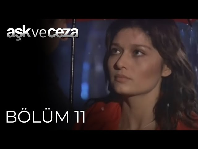 Aşk ve Ceza > Episode 11