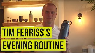 Evening Routine with Tim Ferriss | Tim Ferriss