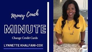 Change Credit Cards |Money Coach Minute w/ Lynnette Khalfani-Cox|