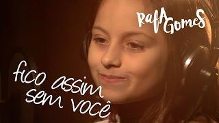 FICO ASSIM SEM VOCÊ (Adriana Calcanhoto) - Cover RAFA GOMES