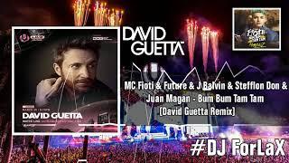 MC Fioti & Future & J Balvin & Stefflon Don & Juan Magan - Bum Bum Tam Tam (David Guetta Remix)