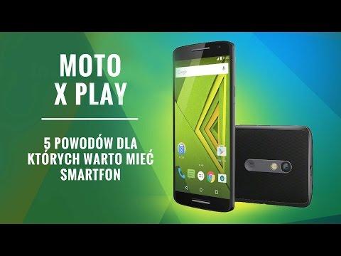 Moto X PLAY - 5 Powodów dla których warto kupić Smartfon