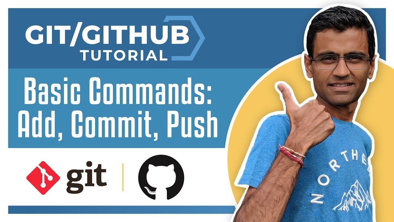 Git Tutorial 4: Basic Commands: add, commit, push
