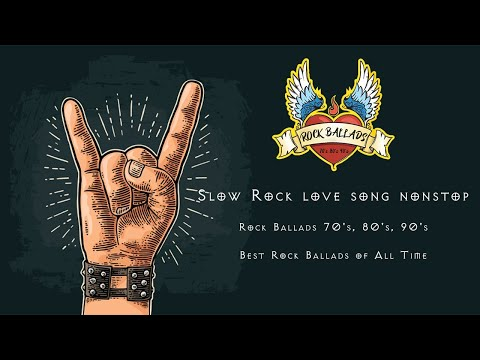 Slow Rock love songs nonstop - Rock Ballads 70's, 80's, 90's - Best Rock Ballads of All Time