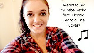Meant to Be by Bebe Rexha feat. Florida Georgia Line (Cover)
