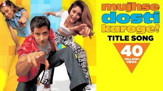 Download Mp3 Mujhse Dosti Karoge - Full Title Song | Hrithik | Kareena | Rani | Asha | Alka |