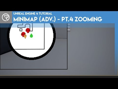 Unreal Engine 4 Tutorial - Minimap (Advanced) - Part 4 - Zooming + Changing  Map