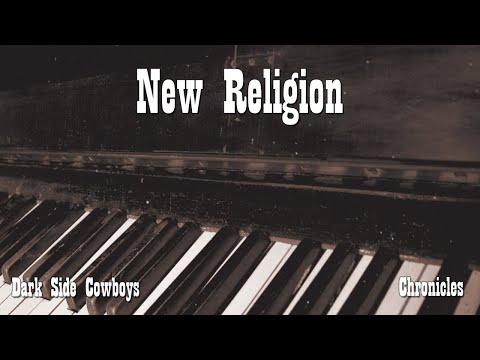 Dark Side Cowboys - Chronicles - New Religion