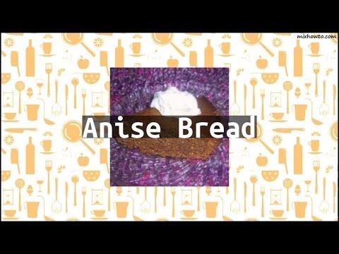 Recipe Anise Bread