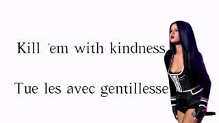 Selena Gomez - Kill Em With Kindness ( Traduction française )