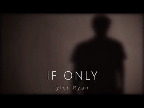 Tyler Ryan - If Only (VIDEO)